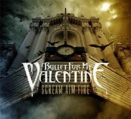 Bullet_For_My_Valentine_-_Scream,_Aim,_Fire